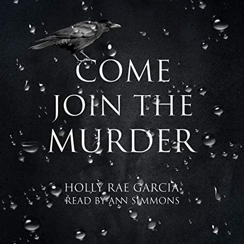 Cover of Come Join the Murder, mostly black with white text and a black crow sitting on the letter C.