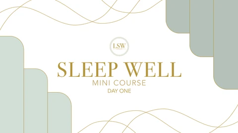 Sleep Well mini course. click for help with getting more sleep