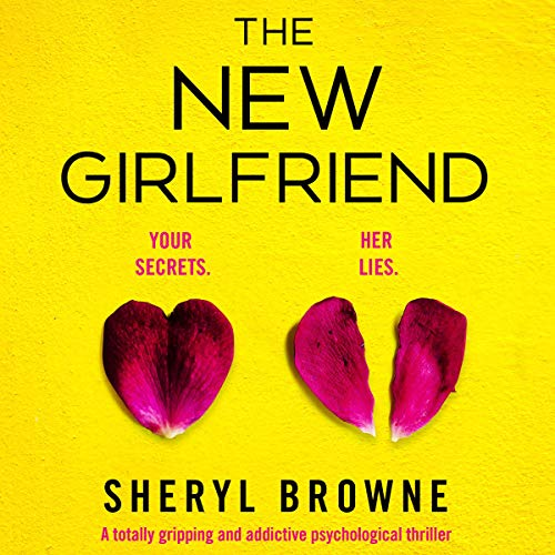 Cover for The New Girlfriend Audio book from Sheryl Brown. Image shows a yellow background with text and two petals, one whole and the other torn in half.