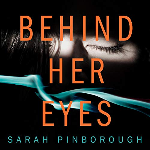 Behind Her Eyes, audiobook cover by Sarah Pinborough